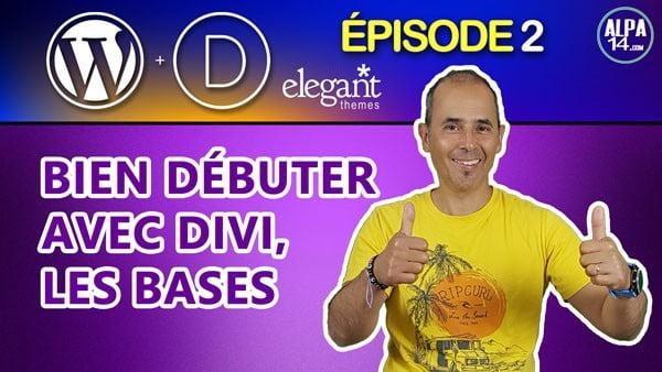 Bien débuter avec le Divi Builder d'Elegant Themes, les bases   Tutoriel débutant Divi WordPress