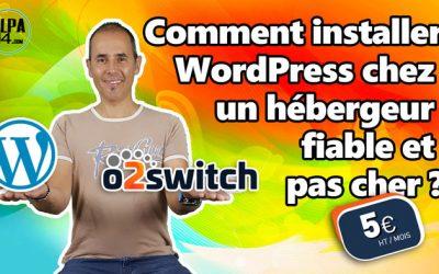 Installer WordPress chez o2switch un hébergeur fiable et pas cher