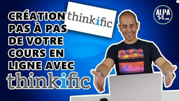 Comment créer pas à pas votre cours en ligne avec Thinkific ?   Tutoriel débutant en français