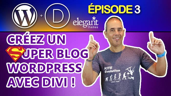 Créez un Super Blog WordPress avec Divi et utilisez le Divi Thème Builder
