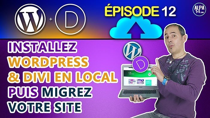 Installer WordPress et Divi en local et migrer WordPress en ligne