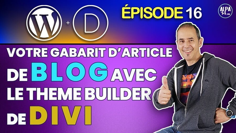 Comment créer un gabarit d'article de Blog WordPress avec le Divi Theme Builder ? | Tuto débutants
