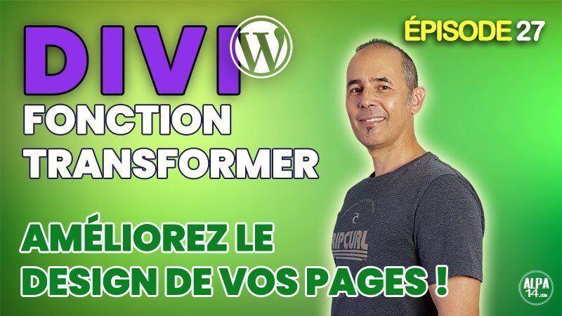 Divi : Fonction Transformer, améliorez le design de vos pages
